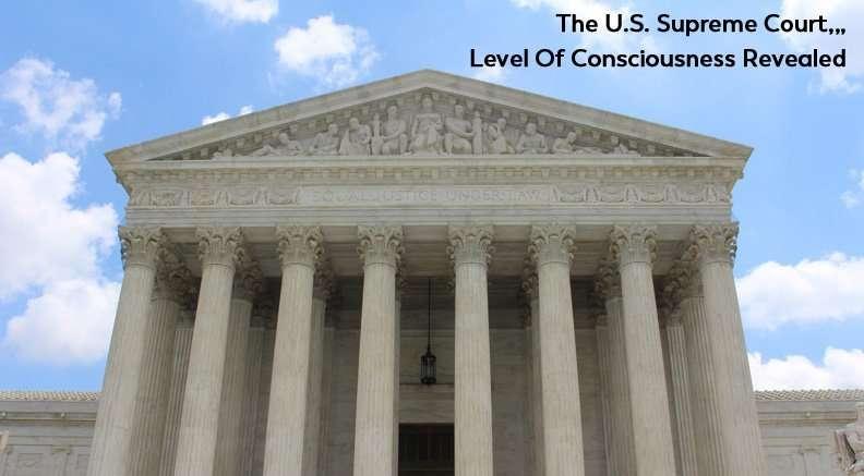 Supreme Court Level of Consciousness